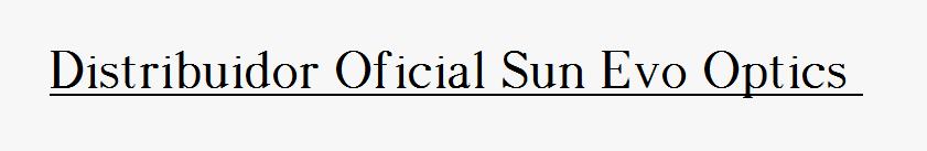 Distribuidor Oficial Sun Evo Optics